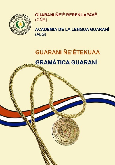 Se presentó hoy la Gramática Oficial de la Lengua Guaraní