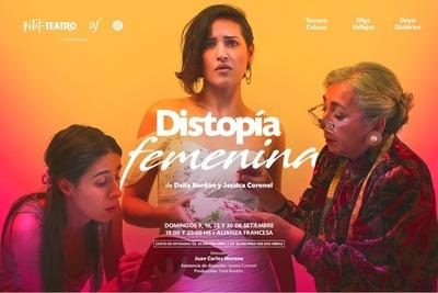 "La obra teatral ""Distopía Femenina"" se presenta este domingo en la Alianza Francesa"