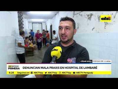 Denuncian mala praxis en Hospital de Lambaré