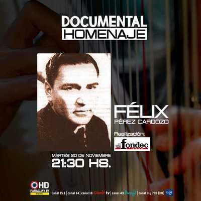 Estrenan documental en homenaje a Félix Pérez Cardozo