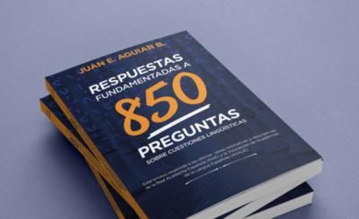 """HOY / Lanzan libro sobre """"Respuestas  fundamentadas a 850 preguntas  sobre cuestiones lingüísticas"""""""
