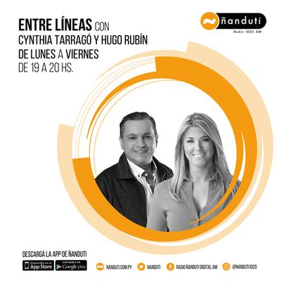 Entre Líneas con Cynthia Tarragó y Hugo Rubin