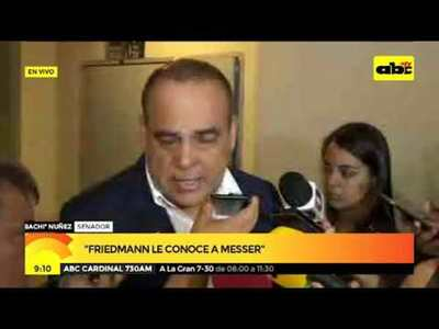 "Basilio Núñez: ""Friedmann le conoce a Messer"""