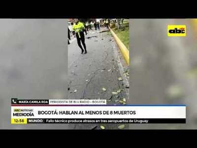 Bogotá: Hablan de al menos 8 muertos