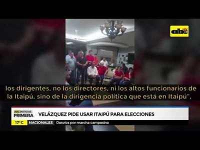 Velázquez pide Itaipú para elecciones
