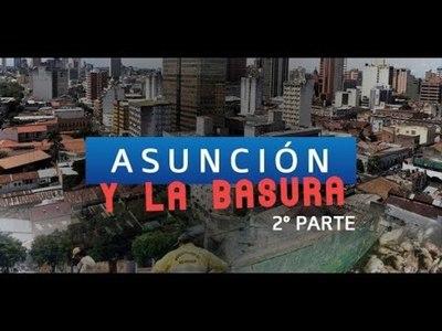 Asunción, capital de la basura. (2° PARTE)