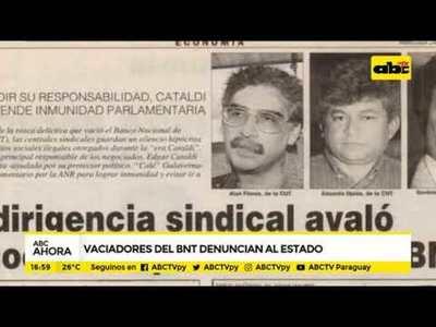 Vaciadores del BNT denuncian al estado