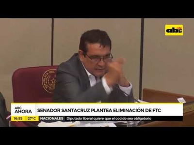 Senador Santacruz plantea eliminación de FTC