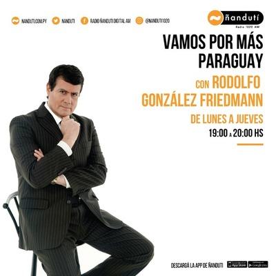 Vamos por más Paraguay con la conducción de Rodolfo Friedmann