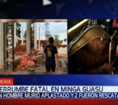Hombre fallece aplastado tras derrumbe de obra en Minga Guazú