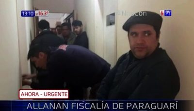 Allanan Fiscalía de Paraguarí por presunto pedido de coima