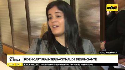 Piden captura internacional de denunciante