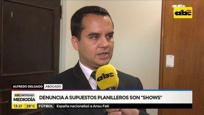 """Denuncia a supuestos planilleros con """"shows"""""""