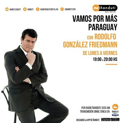 Vamos por más Paraguay, con la conducción de Rodolfo González Friedmann