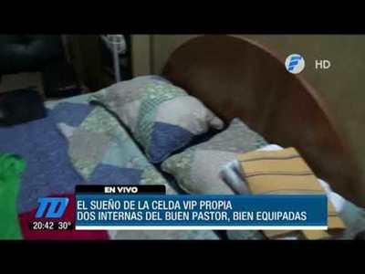 Celdas VIP en cárcel del Buen Pastor