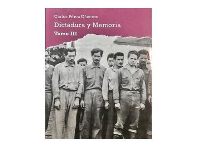 Hoy se  presenta  el tercer tomo del libro Dictadura y Memoria