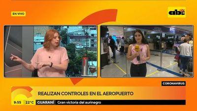 Coronavirus: Realizan controles en el aeropuerto