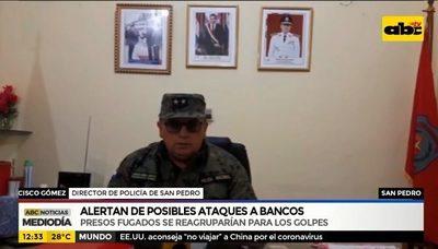 Alertan sobre ataques a bancos en San Pedro