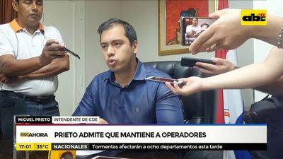Prieto admite que mantiene a operadores