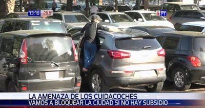 Cuidacoches amenazan con cerrar calles si no reciben subsidio de inmediato