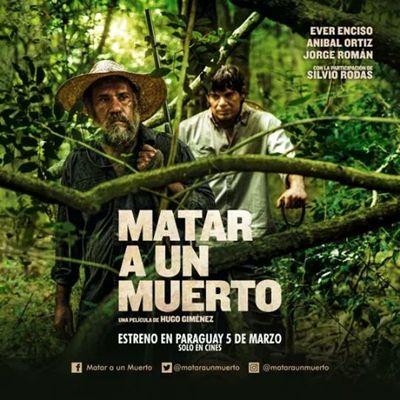 "En marzo se estrena el filme paraguayo ""Matar a un muerto"""