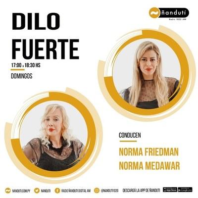 Dilo Fuerte, con la conducción de Norma Friedmann y Norma Medawar