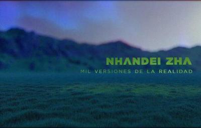 """Nhandei Zha apuesta a la tecnología para """"Mil Versiones de la Realidad"""""""