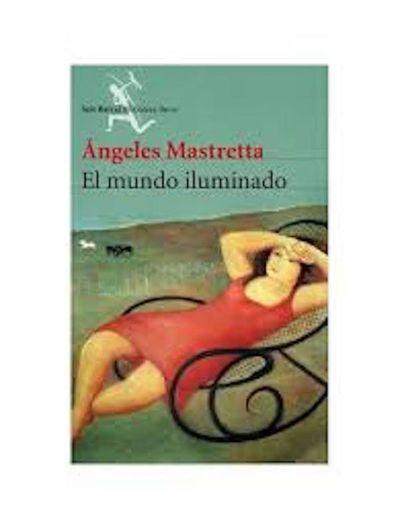 """El mundo iluminado"", de Ángeles Mastretta"