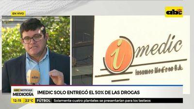 Imedic solo entregó el 50% de las drogas
